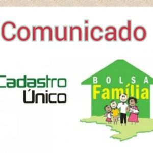 Comunicado sobre o atendimento do Cadastro Único e Programa Bolsa Família.