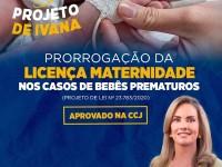 CCJ aprova projeto de Ivana Bastos que prorroga licença maternidade no caso de bebê prematuro.