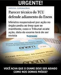 Parecer do TCU defende adiamento das provas do Enem 2020.