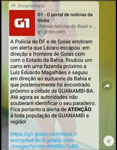 É falsa a informação que o fugitivo Lázaro Barbosa foi visto em Guanambi.